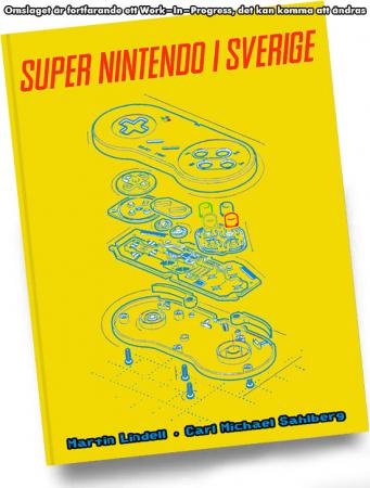 Super Nintendo i Sverige (Inbunden) 2:ndra Upplagan