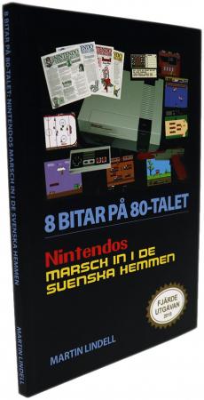 8 Bitar på 80-Talet Boken om Nintendo i Sverige Fjärde Utgåvan 2015 (Pocket)