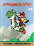 Screenshot på Super Nintendo i Sverige (Inbunden) First Print med unikt Mario & Yoshi omslag